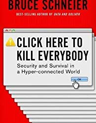 "Book Review: ""Click Here To Kill Everybody"""