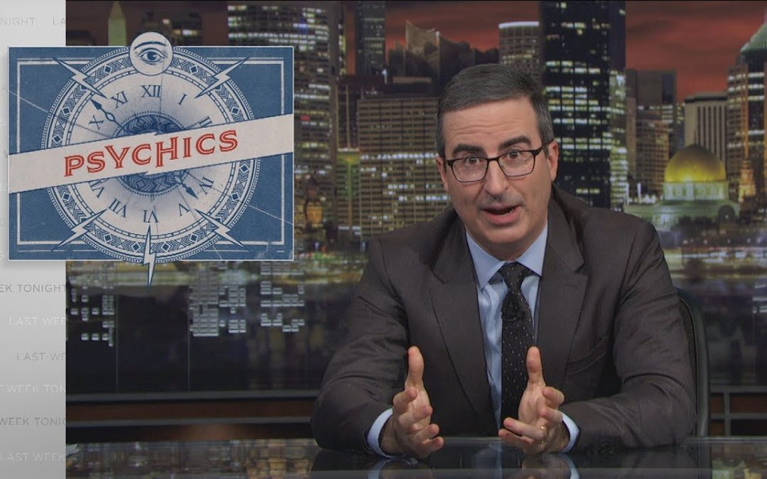 John Oliver Takes On Psychic Mediums